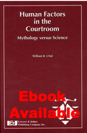 Human Factors in the Courtroom: Mythology versus Science - Lawyers & Judges Publishing Company, Inc.