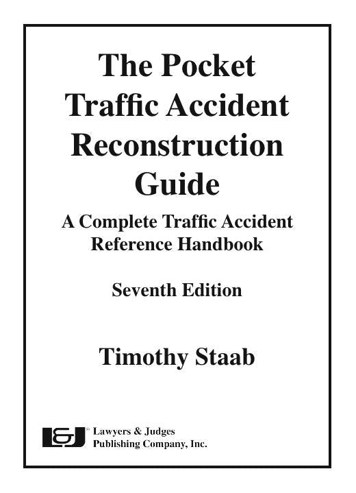 The Pocket Traffic Accident Reconstruction Guide, Seventh Edition - Lawyers & Judges Publishing Company, Inc.