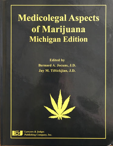 Medicolegal Aspects of Marijuana: Michigan Edition - Lawyers & Judges Publishing Company, Inc.