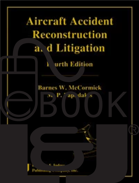 Aircraft Accident Reconstruction & Litigation, Fourth Edition PDF eBook - Lawyers & Judges Publishing Company, Inc.