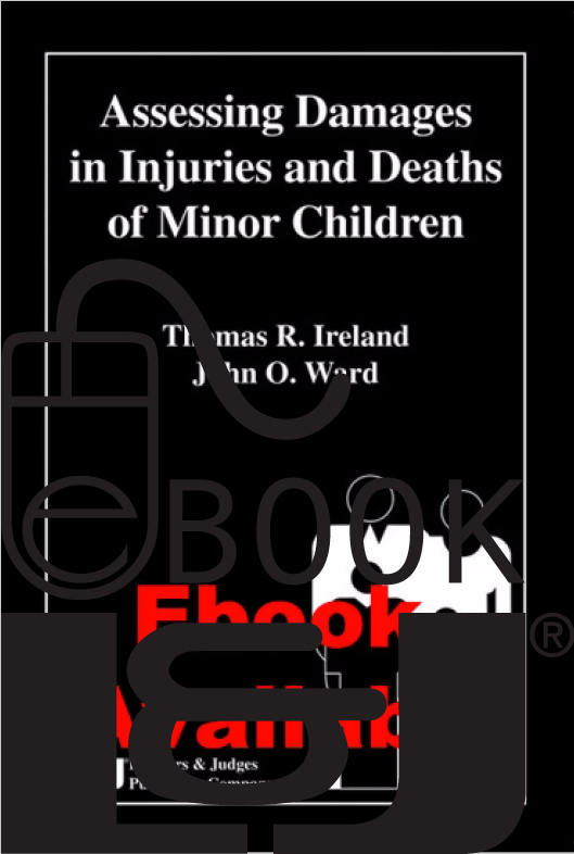 Assessing Damages in Injuries and Deaths of Minor Children PDF eBook - Lawyers & Judges Publishing Company, Inc.