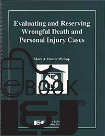 Evaluating and Reserving Wrongful Death and Personal Injury Cases PDF eBook - Lawyers & Judges Publishing Company, Inc.