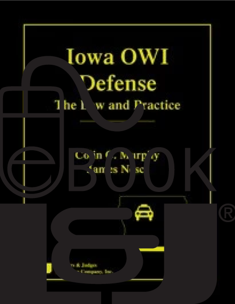 Iowa OWI Defense: The Law & Practice PDF eBook - Lawyers & Judges Publishing Company, Inc.