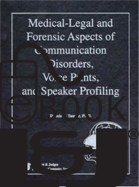 Medical-Legal and Forensic Aspects of Communication Disorders, Voice Prints, & Speaker Profiling PDF eBook - Lawyers & Judges Publishing Company, Inc.