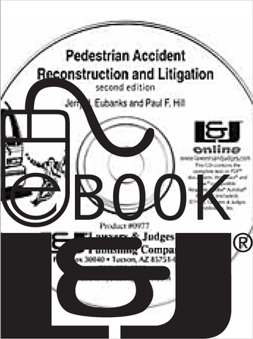 Pedestrian Accident Reconstruction and Litigation, Second Edition PDF eBook - Lawyers & Judges Publishing Company, Inc.