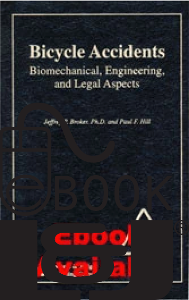 Bicycle Accidents: Biomechanical, Engineering, and Legal Aspects PDF eBook - Lawyers & Judges Publishing Company, Inc.