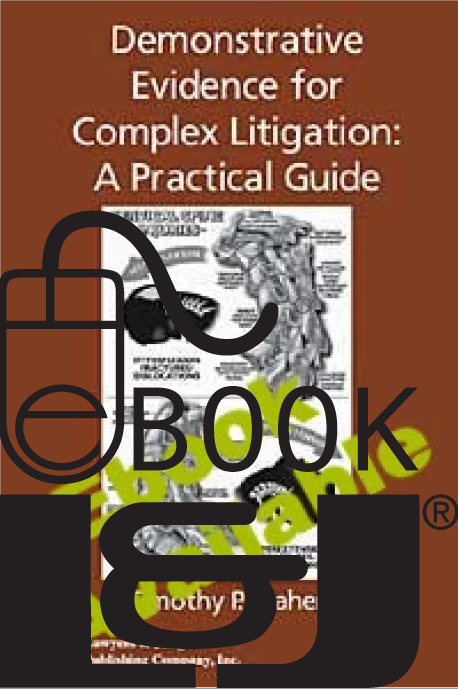Demonstrative Evidence for Complex Litigation PDF eBook - Lawyers & Judges Publishing Company, Inc.