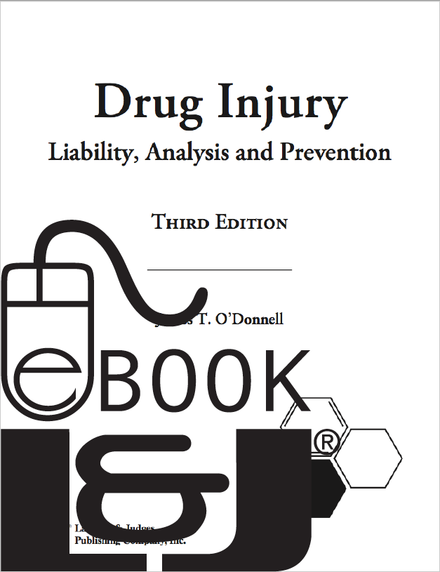 Drug Injury: Liability, Analysis and Prevention, Third Edition PDF eBook - Lawyers & Judges Publishing Company, Inc.