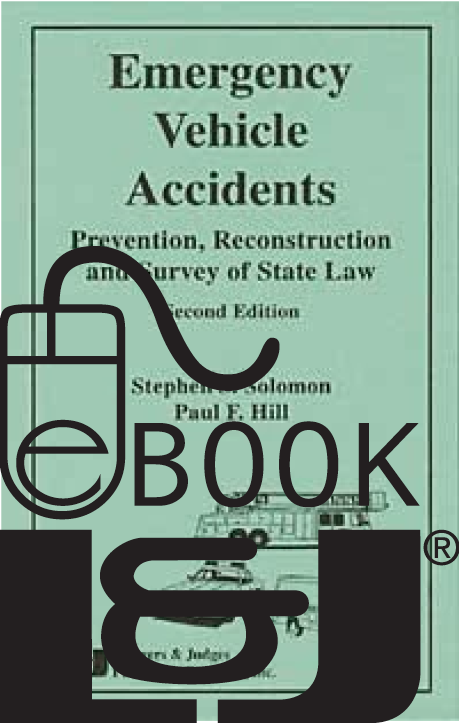 Emergency Vehicle Accidents, Second Edition PDF eBook - Lawyers & Judges Publishing Company, Inc.