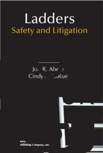 Ladders: Safety and Litigation PDF eBook - Lawyers & Judges Publishing Company, Inc.