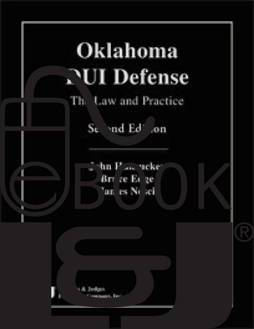 Oklahoma DUI Defense: The Law and Practice, Second Edition PDF eBook - Lawyers & Judges Publishing Company, Inc.