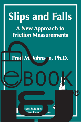 Slips and Falls: A New Approach to Friction Measurements PDF eBook - Lawyers & Judges Publishing Company, Inc.