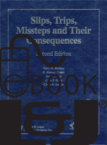 Slips Trips Missteps and Their Consequences, Second Edition PDF eBook - Lawyers & Judges Publishing Company, Inc.