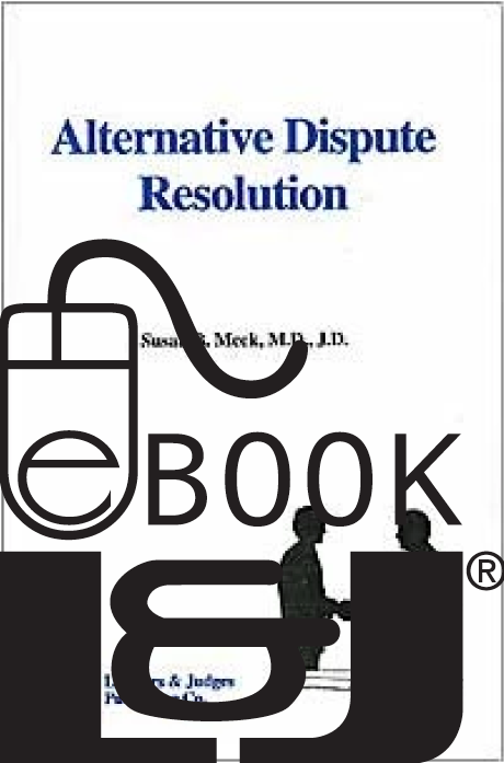 Alternative Dispute Resolution PDF eBook - Lawyers & Judges Publishing Company, Inc.