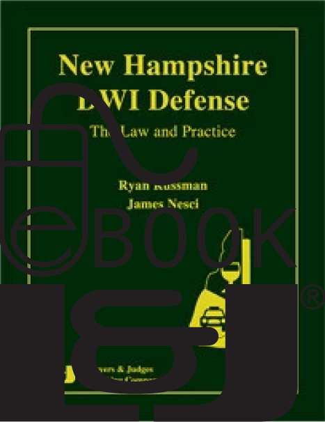 New Hampshire DWI Defense: The Law & Practice PDF eBook - Lawyers & Judges Publishing Company, Inc.