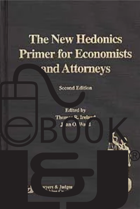 New Hedonics Primer for Economists and Attorneys, Second Edition PDF eBook - Lawyers & Judges Publishing Company, Inc.