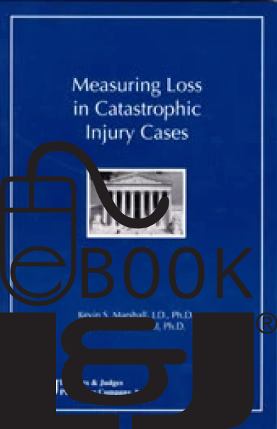 Measuring Loss in Catastrophic Injury Cases PDF eBook - Lawyers & Judges Publishing Company, Inc.