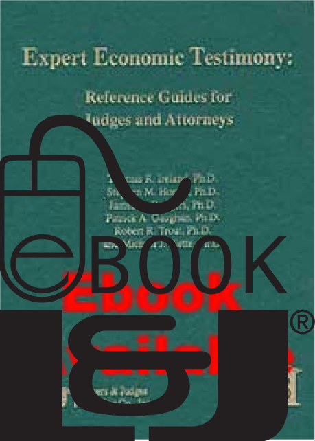 Expert Economic Testimony: References Guides for Judges and Attorneys PDF eBook - Lawyers & Judges Publishing Company, Inc.