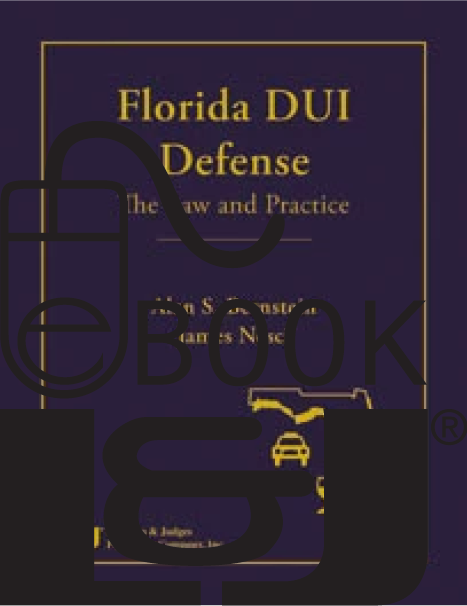 Florida DUI Defense: The Law & Practice PDF eBook - Lawyers & Judges Publishing Company, Inc.