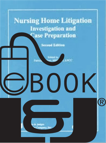 Nursing Home Litigation: Investigation and Case Preparation, Second Edition PDF eBook - Lawyers & Judges Publishing Company, Inc.
