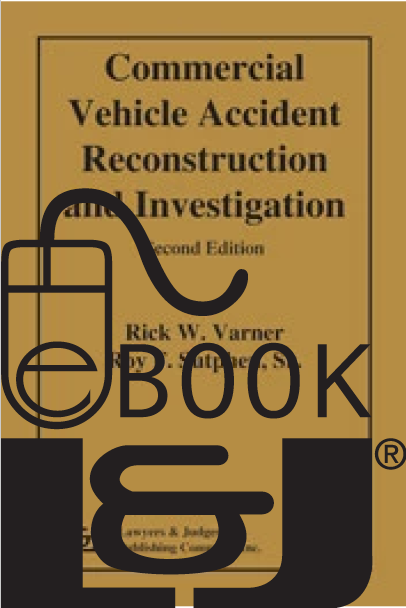 Commercial Vehicle Accident Reconstruction and Investigation, Second Edition PDF eBook - Lawyers & Judges Publishing Company, Inc.
