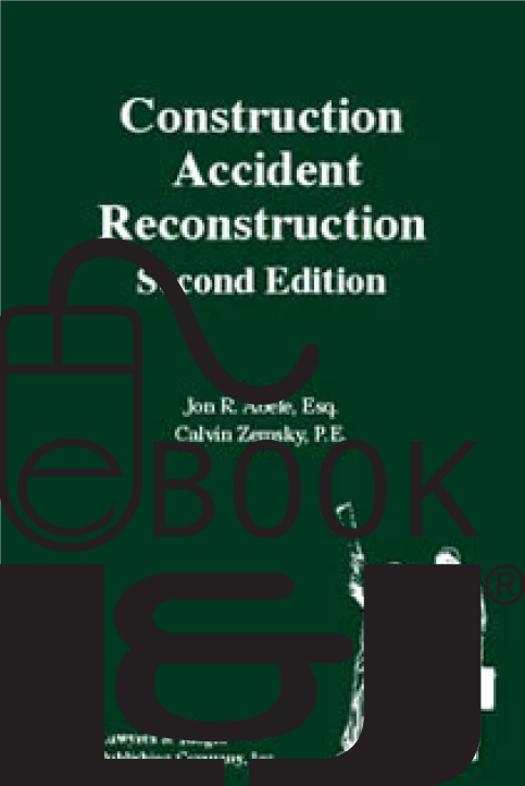 Construction Accident Reconstruction, Second Edition PDF eBook - Lawyers & Judges Publishing Company, Inc.
