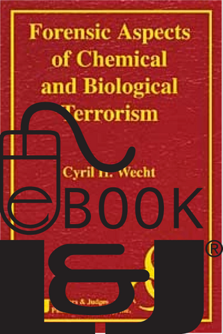Forensic Aspects of Chemical and Biological Terrorism PDF eBook - Lawyers & Judges Publishing Company, Inc.