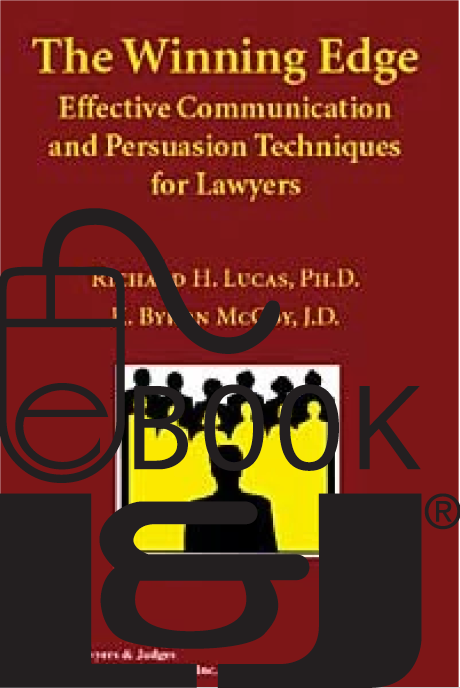 Winning Edge: Effective Communication and Persuasion Techniques for Lawyers PDF eBook