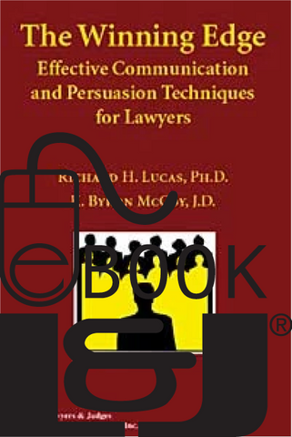 Winning Edge: Effective Communication and Persuasion Techniques for Lawyers PDF eBook - Lawyers & Judges Publishing Company, Inc.