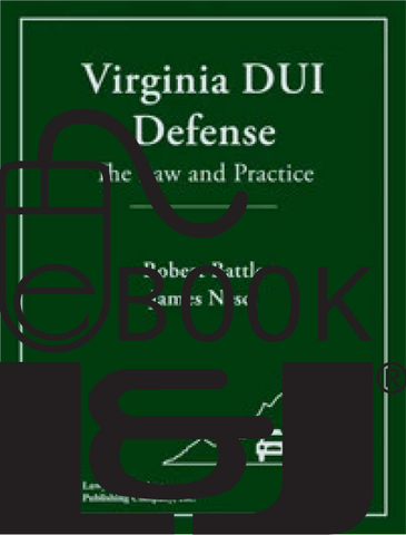 Virginia DUI Defense: The Law & Practice PDF eBook - Lawyers & Judges Publishing Company, Inc.