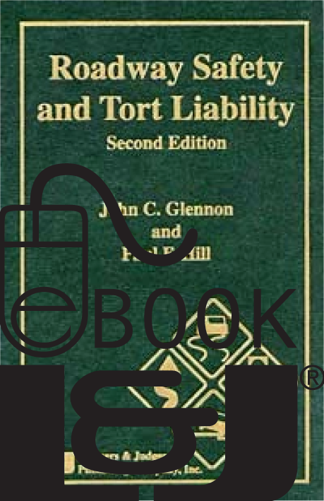 Roadway Safety and Tort Liability, Second Edition PDF eBook - Lawyers & Judges Publishing Company, Inc.