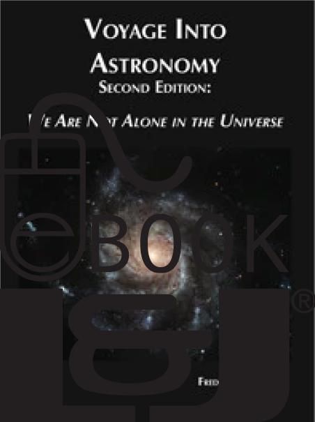 Voyage Into Astronomy Second Edition: We Are Not Alone In the Universe PDF eBook - Lawyers & Judges Publishing Company, Inc.