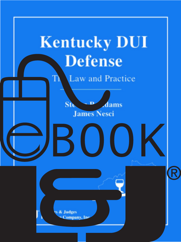 Kentucky DUI Defense: The Law and Practice PDF eBook - Lawyers & Judges Publishing Company, Inc.
