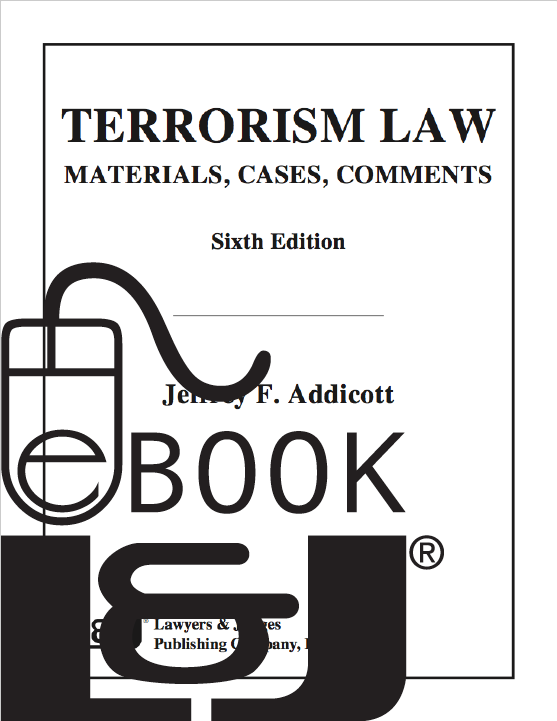 Terrorism Law: Materials Cases Comments, Sixth Edition PDF eBook - Lawyers & Judges Publishing Company, Inc.