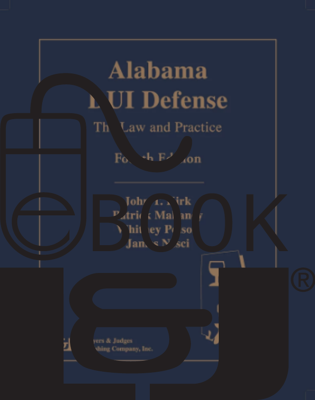 Alabama DUI Defense: The Law and Practice, Fourth Edition PDF eBook