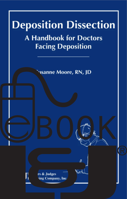 Deposition Dissection: A Handbook for Doctors Facing Deposition PDF eBook - Lawyers & Judges Publishing Company, Inc.