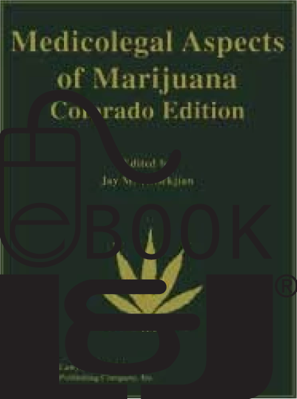 Medicolegal Aspects of Marijuana: Colorado Edition PDF eBook - Lawyers & Judges Publishing Company, Inc.
