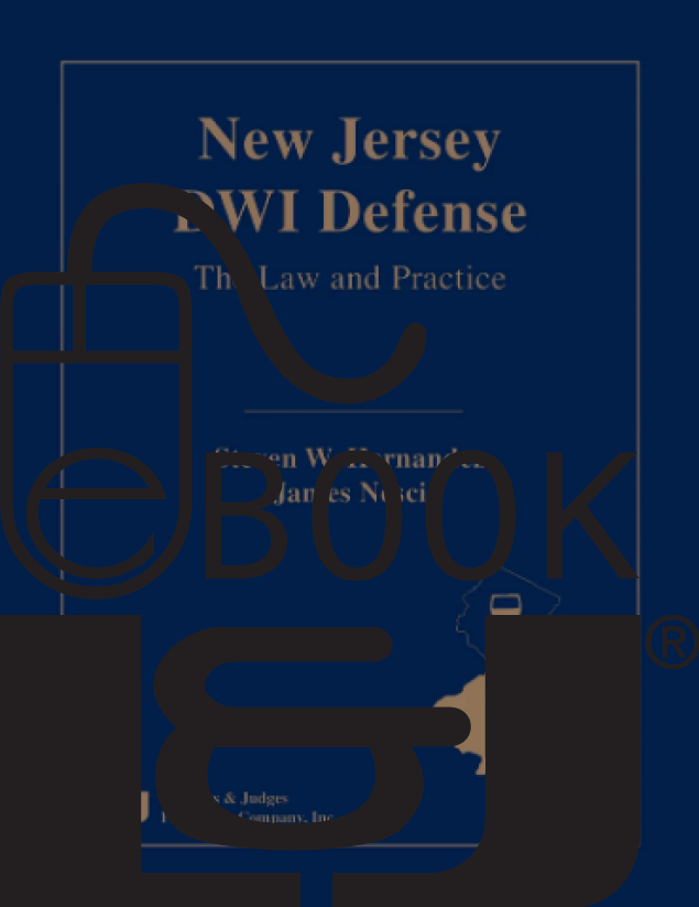 New Jersey DWI Defense: The Law and Practice PDF eBook