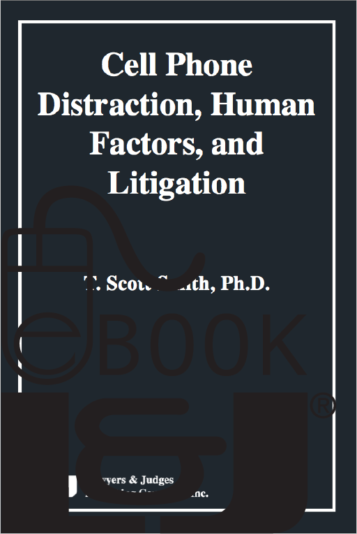 Cell Phone Distraction, Human Factors, and Litigation, First Edition PDF eBook - Lawyers & Judges Publishing Company, Inc.