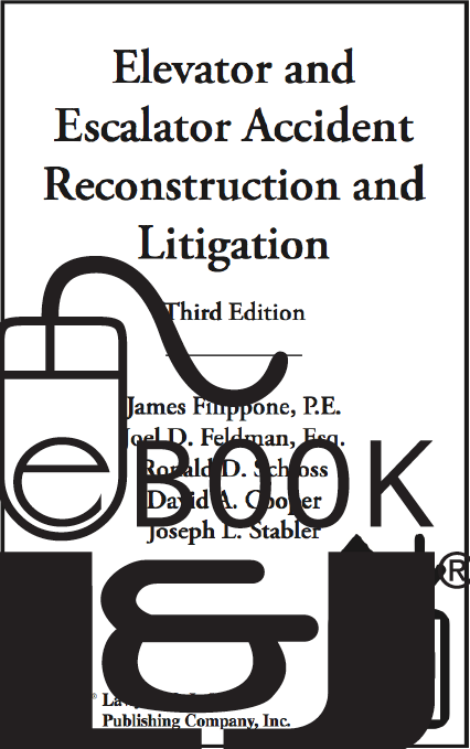 Elevator and Escalator Accident Reconstruction and Litigation, Third Edition PDF eBook - Lawyers & Judges Publishing Company, Inc.