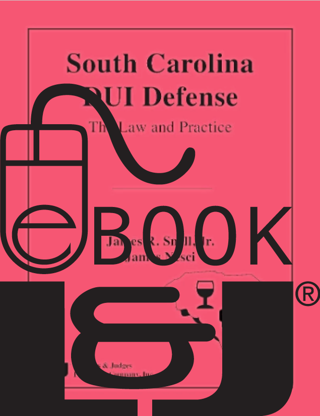 South Carolina DUI Defense: The Law and Practice PDF eBook - Lawyers & Judges Publishing Company, Inc.