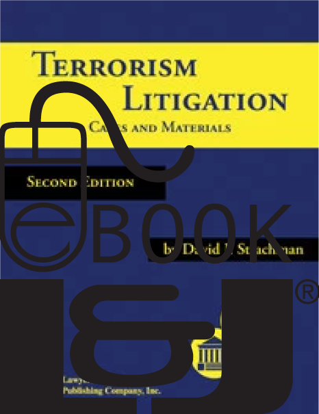 Terrorism Litigation: Cases and Materials, Second Edition PDF eBook - Lawyers & Judges Publishing Company, Inc.