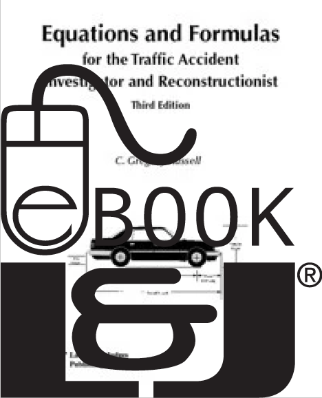 Equations & Formulas for the Traffic Accident Investigator and Reconstructionist, Third Edition PDF eBook - Lawyers & Judges Publishing Company, Inc.