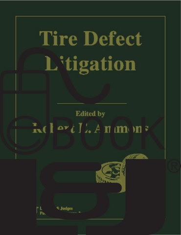 Tire Defect Litigation PDF eBook - Lawyers & Judges Publishing Company, Inc.