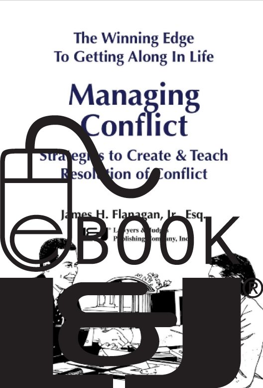 The Winning Edge to Getting Along in Life: Managing Conflict PDF eBook - Lawyers & Judges Publishing Company, Inc.
