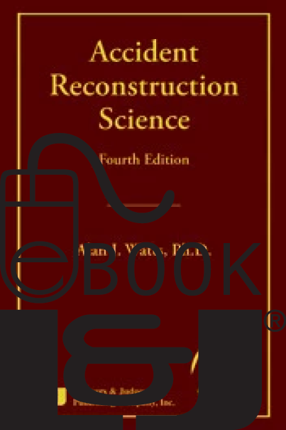 Accident Reconstruction Science, Fourth Edition PDF eBook