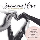 Someone I Love by Harmony Grillo
