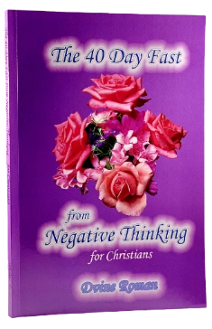The 40 Day Fast from Negative Thinking by Dvine Roman