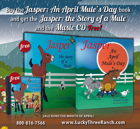 APRIL JASPER SALE! Buy Jasper: An April Mule's Day, get Jasper: The Story of a Mule and the Music CD, FREE