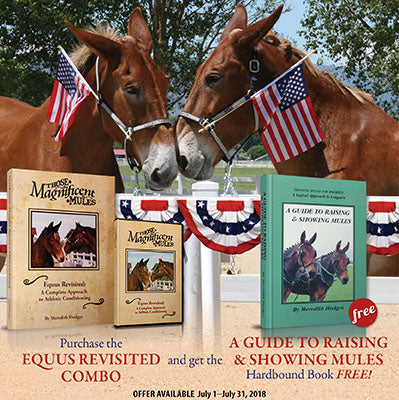 INDEPENDENCE SALE! Buy Equus Revisited Combo, Get A Guide to Raising and Showing Mules FREE